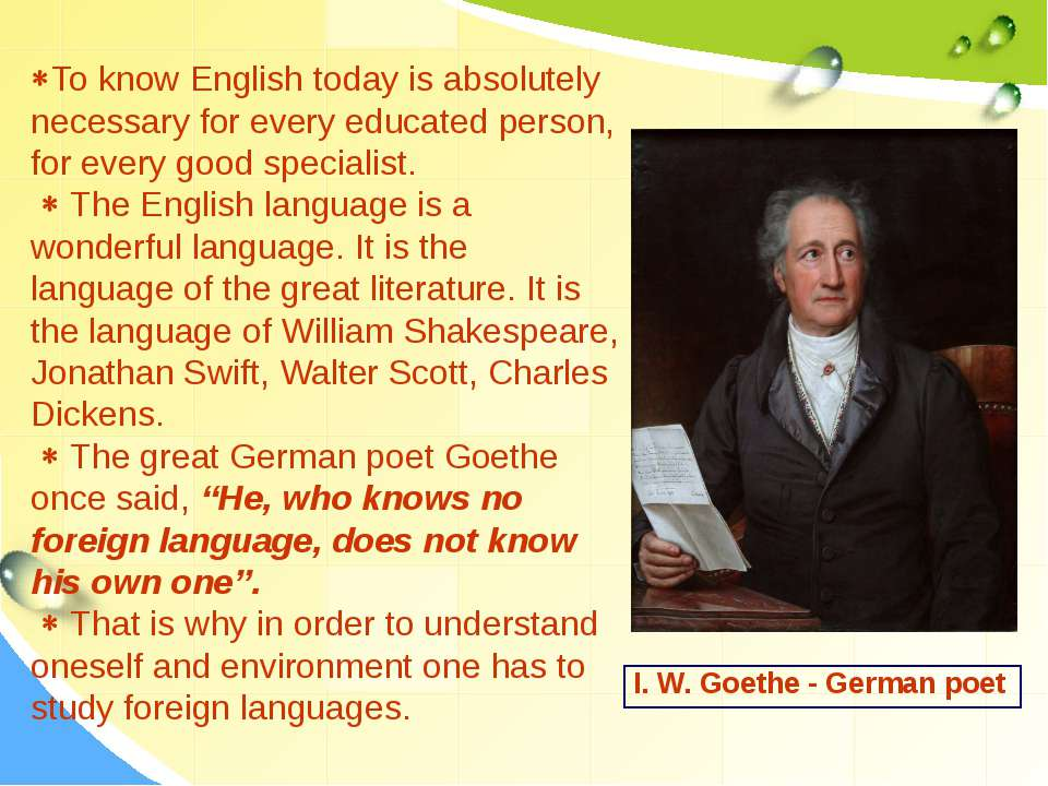 To know English today is absolutely necessary for every educated person, for ...