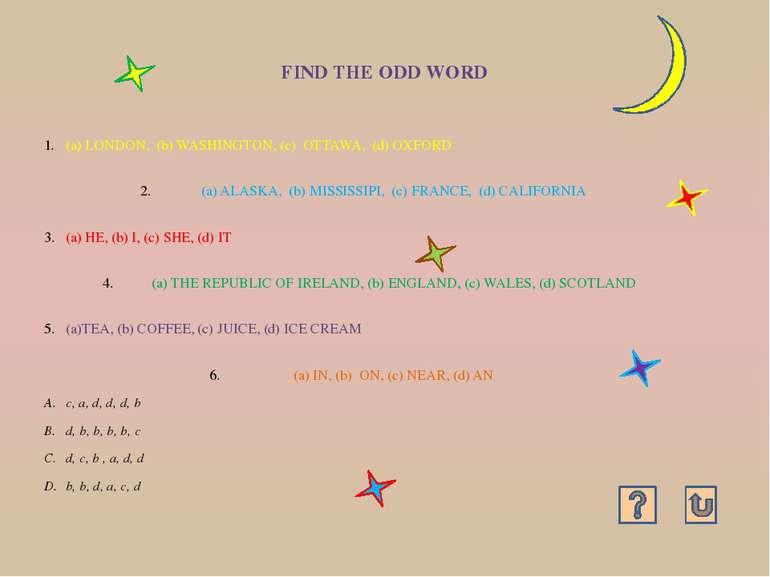 FIND THE ODD WORD (a) LONDON, (b) WASHINGTON, (c) OTTAWA, (d) OXFORD (a) ALAS...