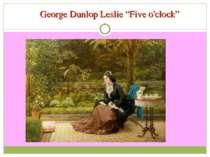 """George Dunlop Leslie """"Five o'clock"""""""