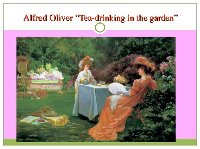 """Alfred Oliver """"Tea-drinking in the garden"""""""