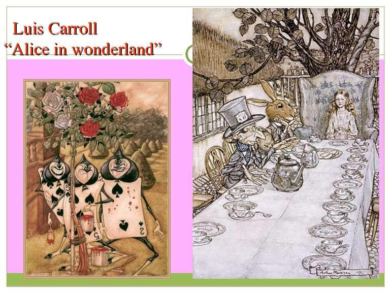 "Luis Carroll ""Alice in wonderland"""