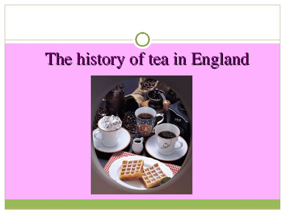 The history of tea in England