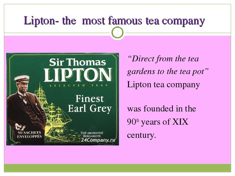 """Lipton- the most famous tea company """"Direct from the tea gardens to the tea p..."""