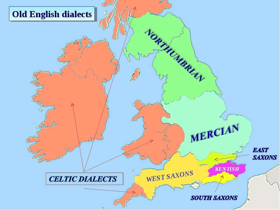 Old English dialects KENTISH WEST SAXONS