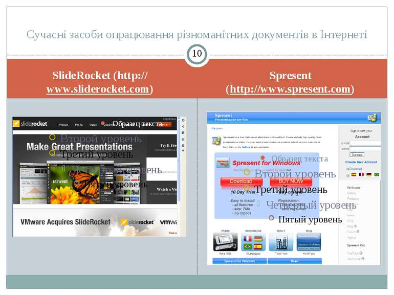 SlideRocket (http:// www.sliderocket.com) Spresent (http://www.spresent.com) ...