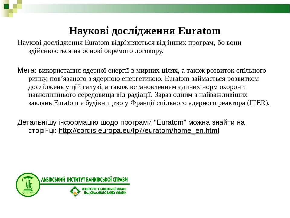 Наукові дослідження Euratom Наукові дослідження Euratom відрізняються від інш...