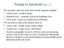 Розмір та масштаб (fig 1.7) We can refer to the size of an area as local, reg...