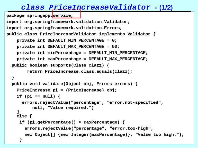 class PriceIncreaseValidator - (1/2) package springapp.service; import org.sp...