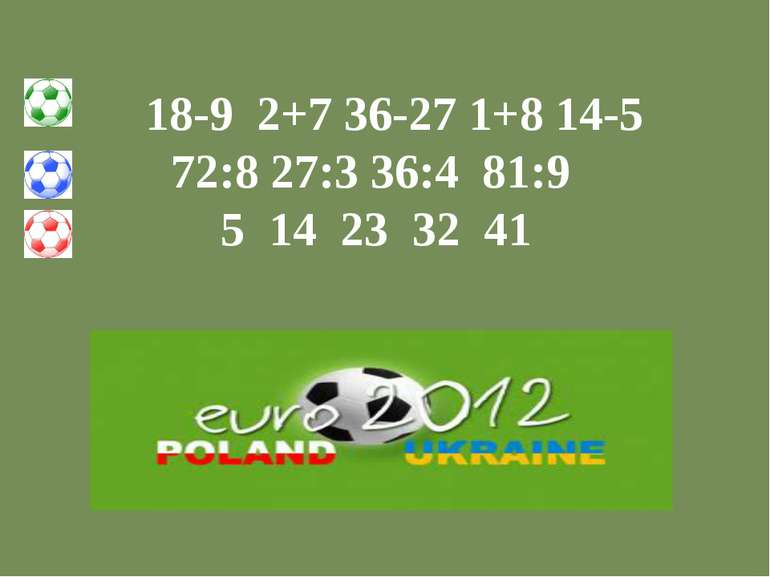 18-9 2+7 36-27 1+8 14-5 72:8 27:3 36:4 81:9 5 14 23 32 41