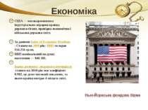 Економіка США— високорозвинена індустріально-аграрна країна; держава-гігант,...