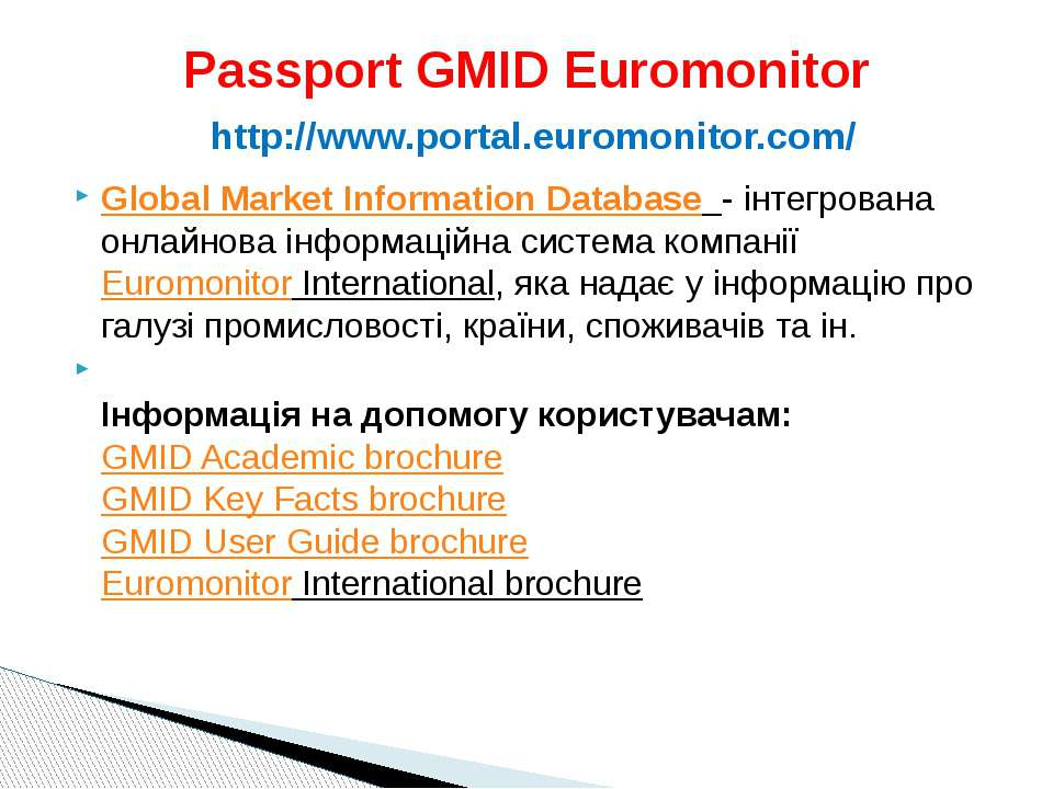 Passport GMID Euromonitor http://www.portal.euromonitor.com/ Global Market In...