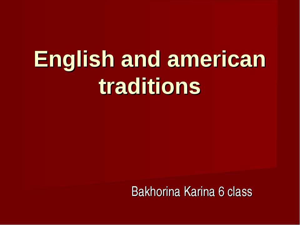 English and american traditions Bakhorina Karina 6 class