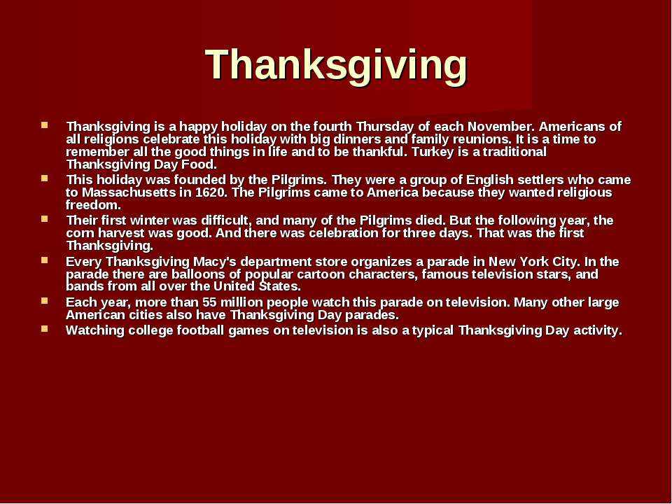 Thanksgiving Thanksgiving is a happy holiday on the fourth Thursday of each N...