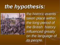 the historic events taken place within the long period of the British history...