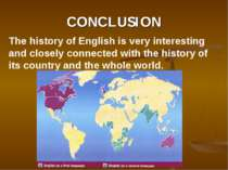 CONCLUSION The history of English is very interesting and closely connected w...