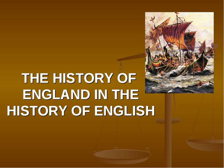 THE HISTORY OF ENGLAND IN THE HISTORY OF ENGLISH