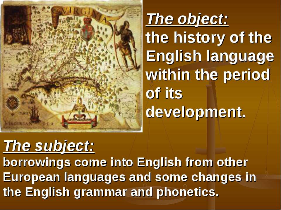 The object: the history of the English language within the period of its deve...