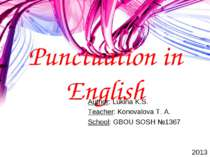 Punctuation in English Author: Lukina K.S. Teacher: Konovalova T. A. School: ...