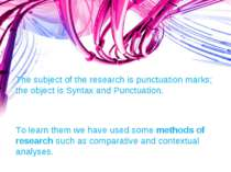 The subject of the research is punctuation marks; the object is Syntax and Pu...