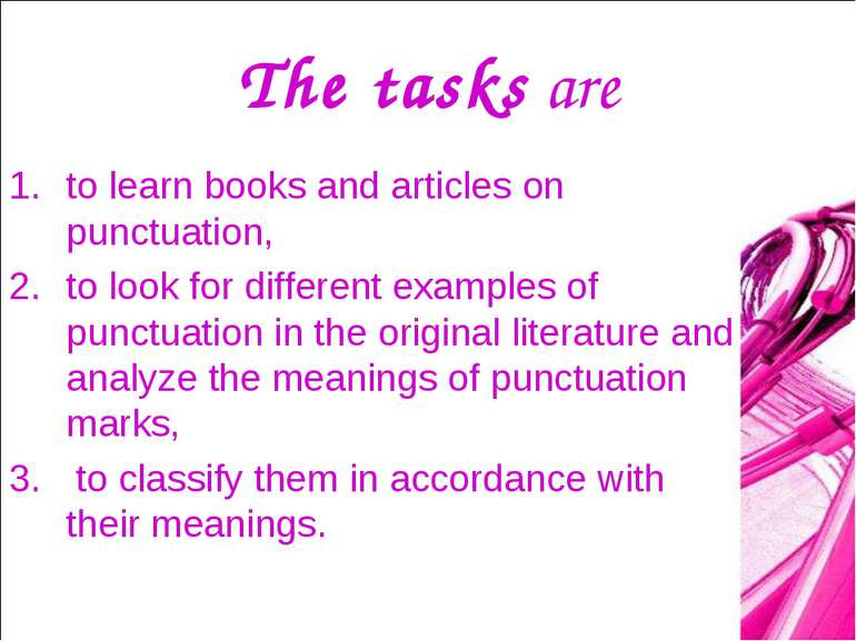 The tasks are to learn books and articles on punctuation, to look for differe...