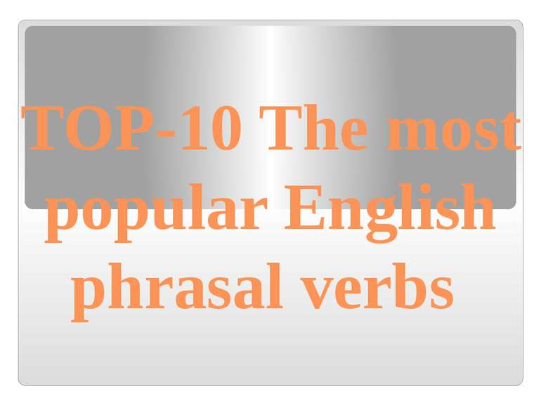 TOP-10 The most popular English phrasal verbs