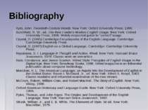 Bibliography Ayto, John. Twentieth-Century Words. New York: Oxford University...