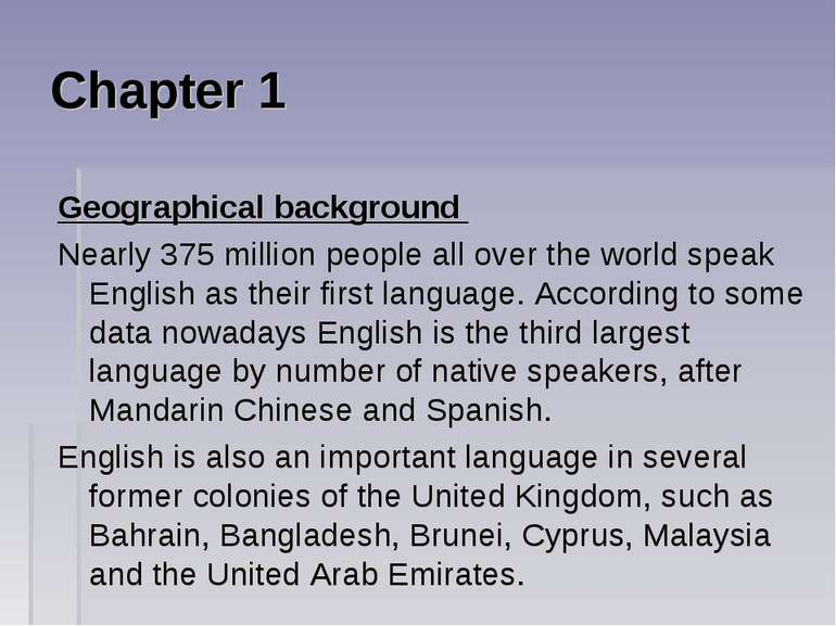 Chapter 1 Geographical background Nearly 375 million people all over the worl...
