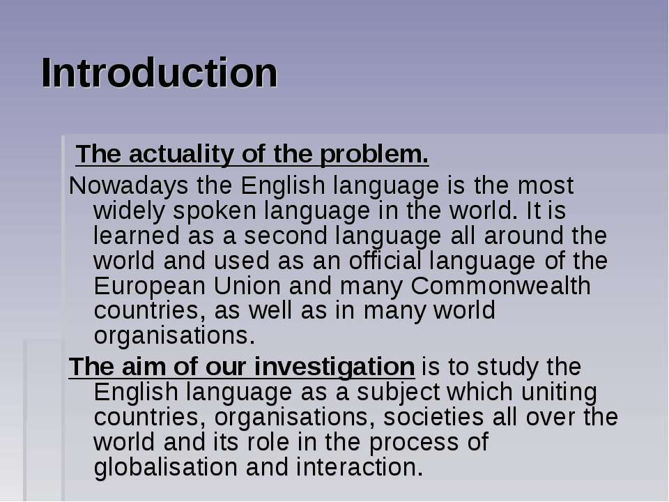 Introduction The actuality of the problem. Nowadays the English language is t...