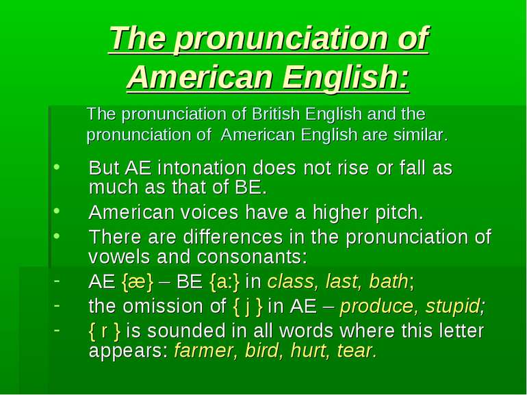 The pronunciation of American English: But AE intonation does not rise or fal...
