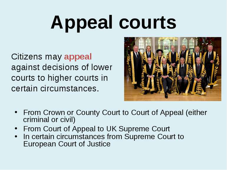 Appeal courts From Crown or County Court to Court of Appeal (either criminal ...