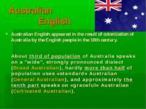 Australian English Australian English appeared in the result of colonization ...