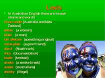 Lexis In Australian English there are its own idioms and words: Down under (A...