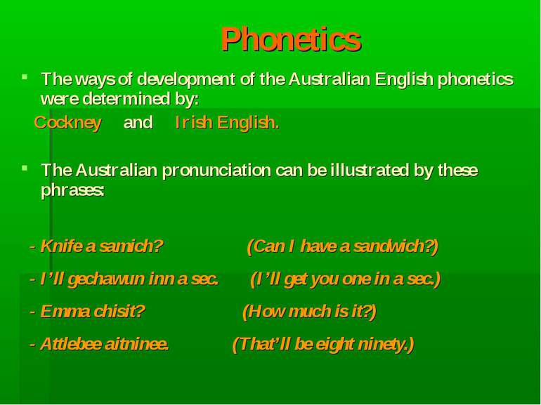 Phonetics The ways of development of the Australian English phonetics were de...