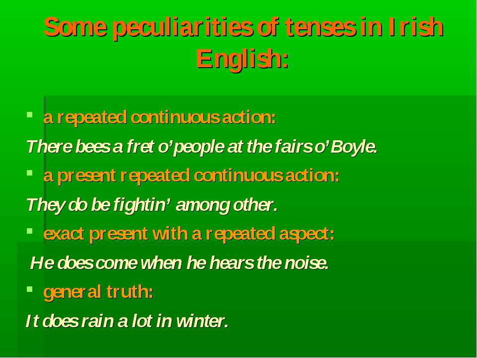Some peculiarities of tenses in Irish English: a repeated continuous action: ...