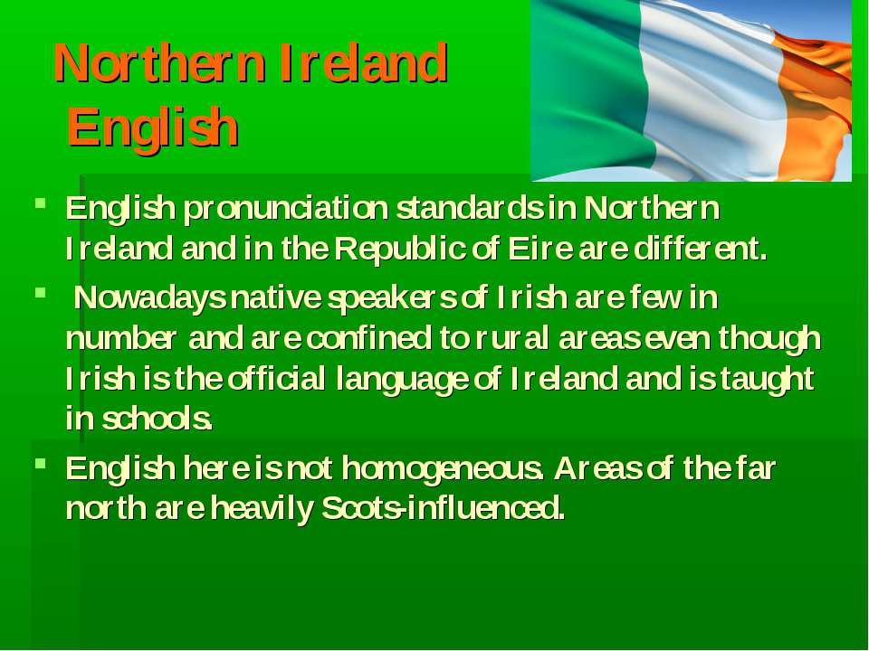 Northern Ireland English English pronunciation standards in Northern Ireland ...