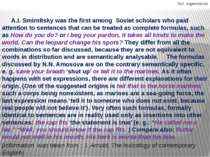 Set expressions A.I. Smirnitsky was the first among Soviet scholars who paid ...