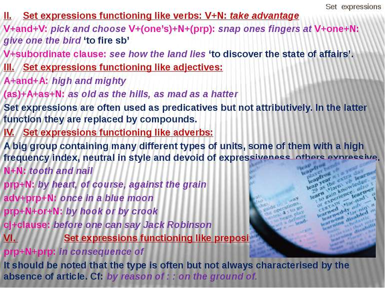 Set expressions II. Set expressions functioning like verbs: V+N: take advanta...