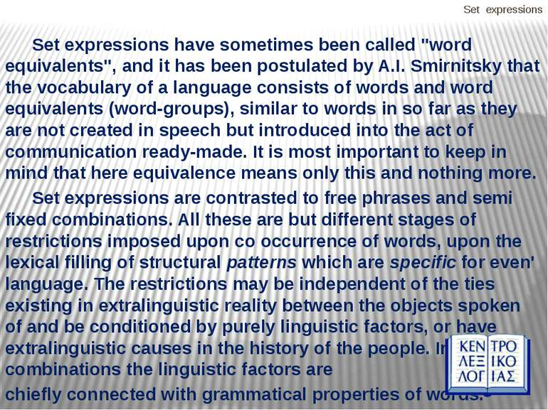 "Set expressions Set expressions have sometimes been called ""word equivalents""..."