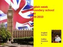 English week Secondary school Toki 2009-2010 English teacher Galina Koshkina