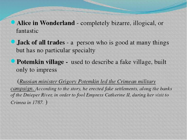 Alice in Wonderland - completely bizarre, illogical, or fantastic Jack of all...