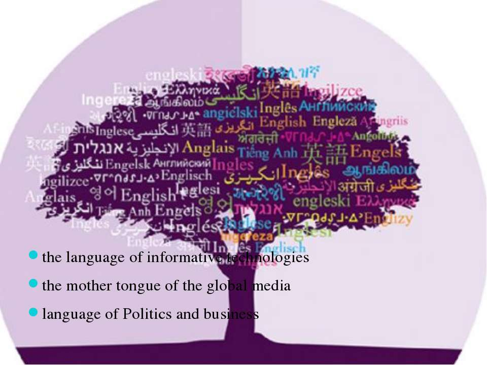 the language of informative technologies the mother tongue of the global medi...