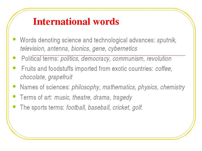 International words Words denoting science and technological advances: sputni...