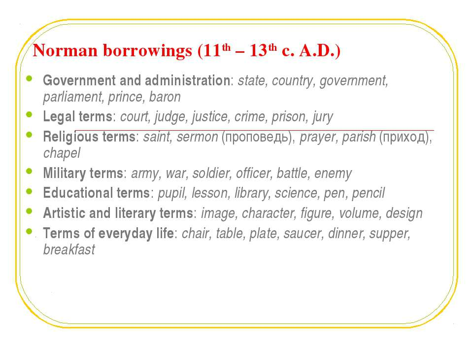 Norman borrowings (11th – 13th c. A.D.) Government and administration: state,...