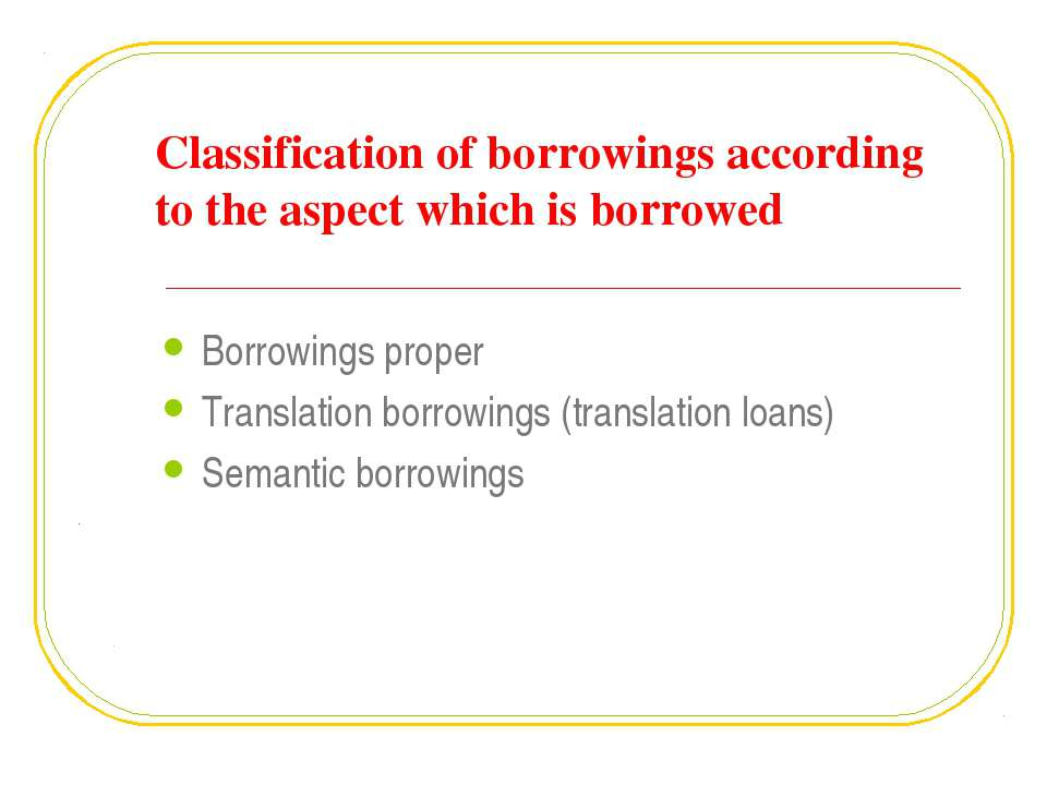Classification of borrowings according to the aspect which is borrowed Borrow...