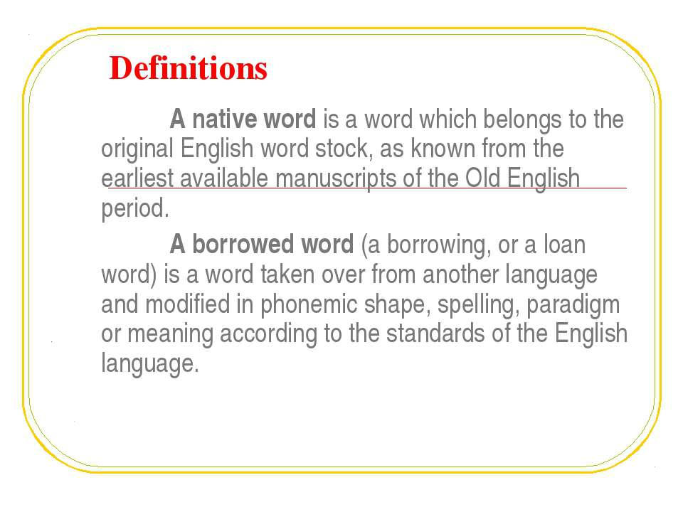 Definitions A native word is a word which belongs to the original English wor...