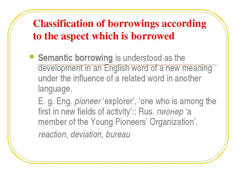 Classification of borrowings according to the aspect which is borrowed Semant...
