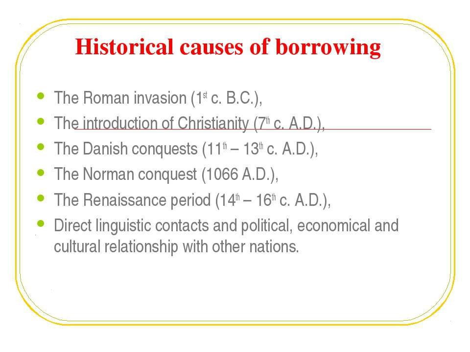 Historical causes of borrowing The Roman invasion (1st c. B.C.), The introduc...