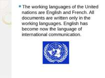 The working languages of the United nations are English and French. All docum...