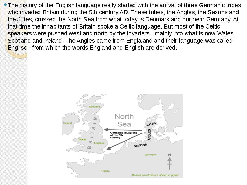 The history of the English language really started with the arrival of three ...
