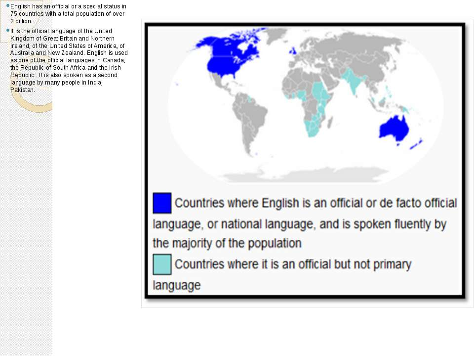 English has an official or a special status in 75 countries with a total popu...